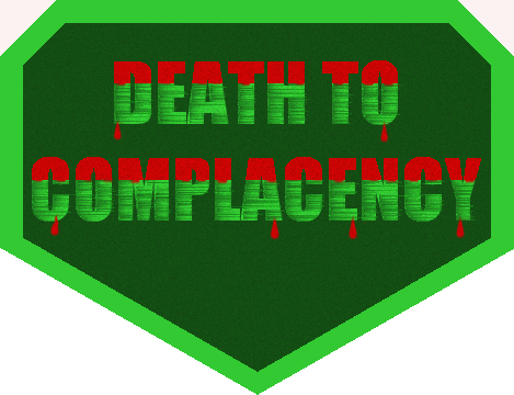 Death To Complacency